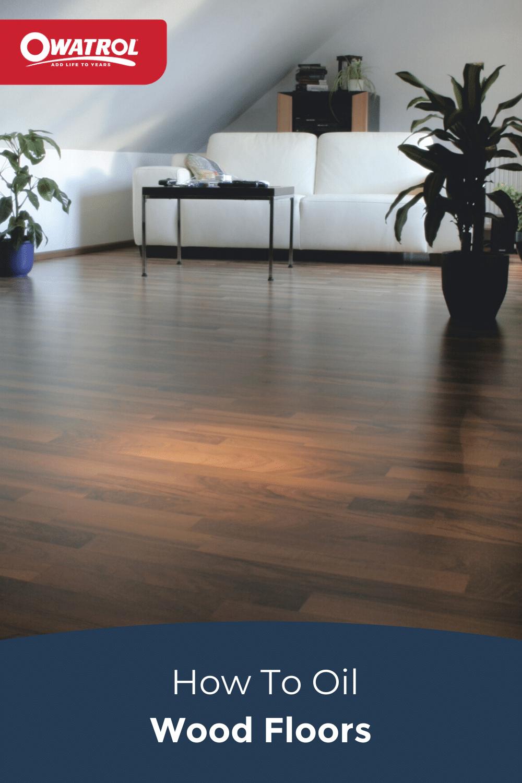 how to oil wood floors blog - Pinterest